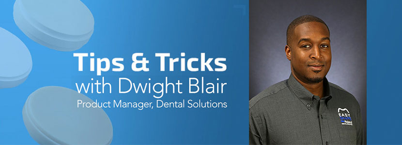 Dental Tips & Tricks with Dwight Blair