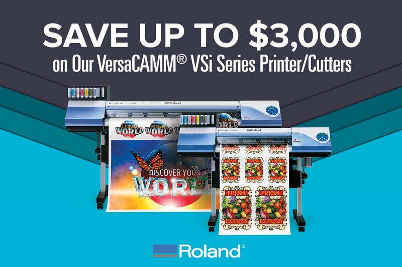 Save up to $3000 on Our VersaCAMM VSi Series Printer/Cutters