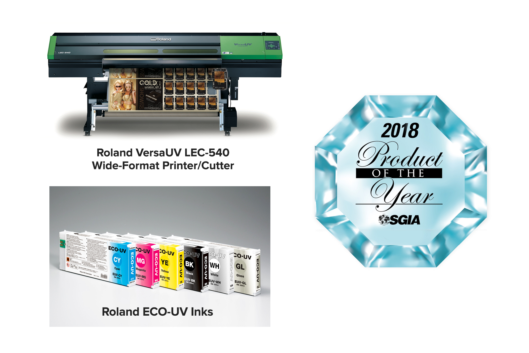 Roland's 2018 SGIA Product of the Year award-winning VersaUV LEC-540 printer/cutter and ECO-UV Inks