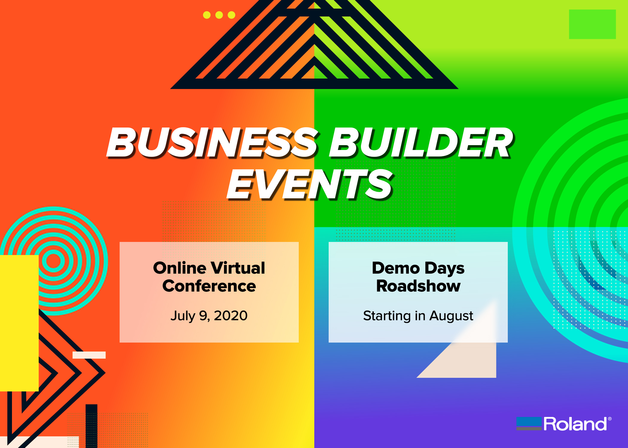 "Roland DGA Announces ""Business Builder"" Event , Including Online Conferences and In-Person, Limited Attendance Demo Days Road Show."