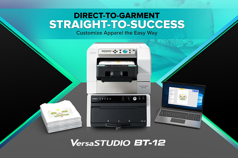 Direct-to-Garment Straight to Success - VersaStudio BT-12