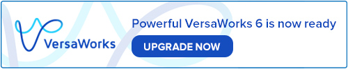 Powerful VersaWorks 6 is now ready. Upgrade Now.