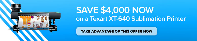 Save Up to $4,000 on a Texart Sublimation Printer